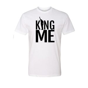 King Me T Shirt (white)
